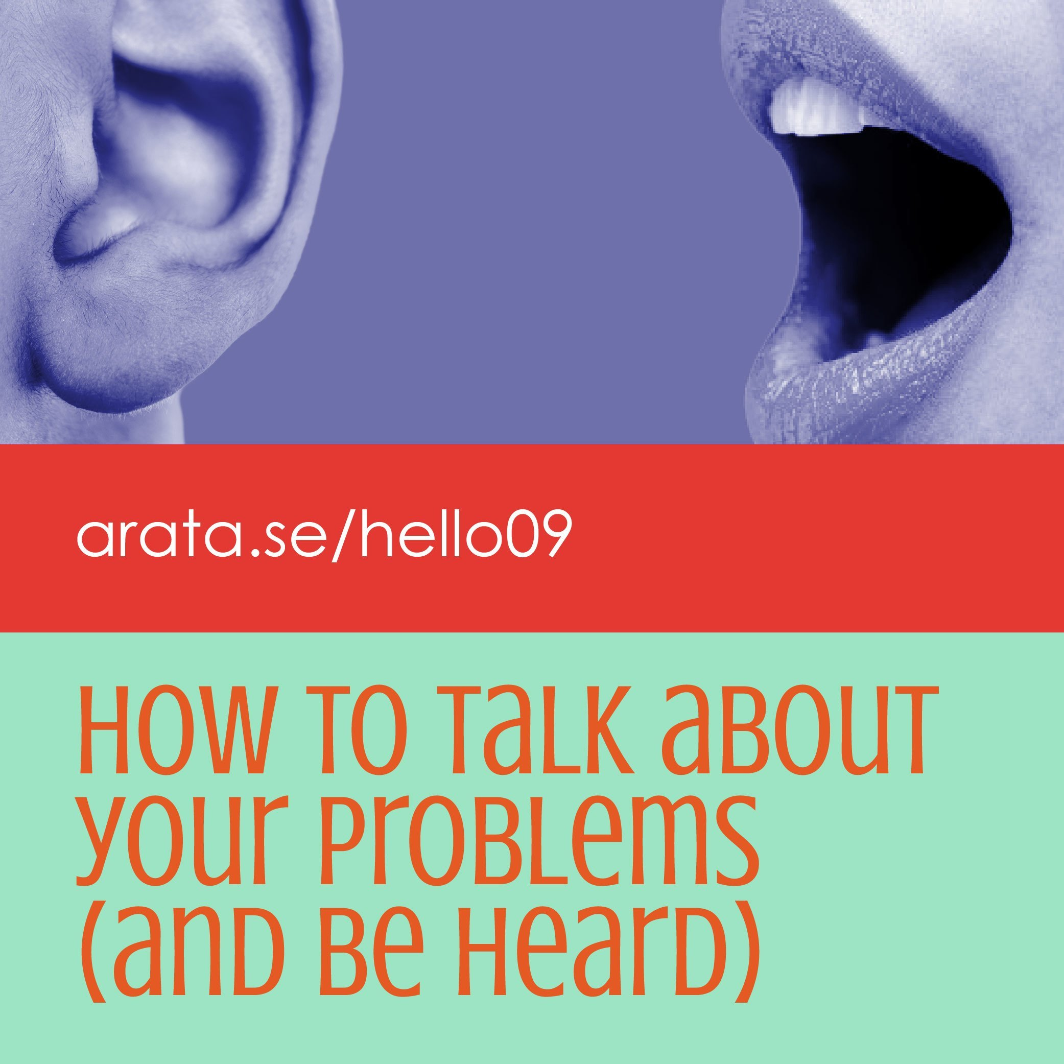 How to talk about your problems (and be heard)